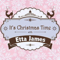 Etta James - It's Christmas Time with Etta James