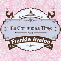 Frankie Avalon - It's Christmas Time with Frankie Avalon