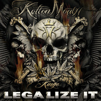Kottonmouth Kings - Legalize It (Explicit)