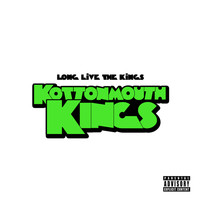 Kottonmouth Kings - Long Live The Kings (Deluxe [Explicit])