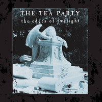 The Tea Party - The Edges Of Twilight (2015 Remaster)