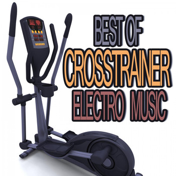 Various Artists - Best of Crosstrainer Electro Music
