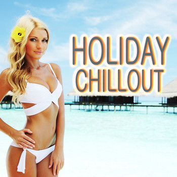 Various Artists - Holiday Chillout