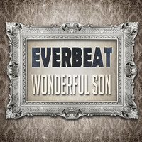 Everbeat - Wonderful Son