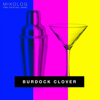 Burdock Clover - Mixolog (The Cocktail Song)