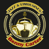 Benny Carter - Jazz & Limousines by Benny Carter