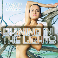 Freaking Beats feat. Robbie G - Shining in the Lights