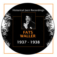 Fats Waller - Historical Jazz Recordings: 1937-1938
