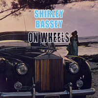 Shirley Bassey - On Wheels