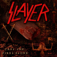 Slayer - Cast The First Stone