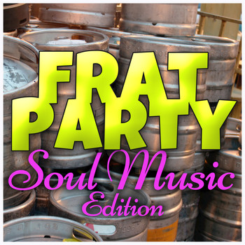 Various Artists - Frat Party (Soul Music Edition)