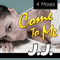 JJ - Come to Me