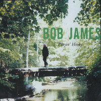 Bob James - Playin' Hooky