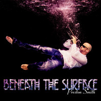Preston Smith - Beneath the Surface