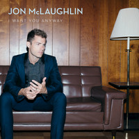 Jon McLaughlin - I Want You Anyway