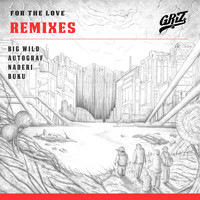 GRIZ - For The Love (Remixes) - EP