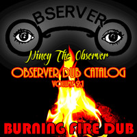 Niney the Observer - Observer Dub Catalog, Vol. 21 - Burning Fire Dub