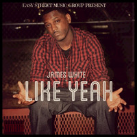 James White - Like Yeah - Single