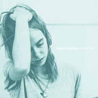 Julien Baker - Something - Single