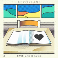 Aeroplane - Page One Is Love