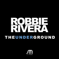 Robbie Rivera - The Underground