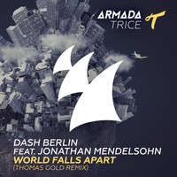 Dash Berlin feat. Jonathan Mendelsohn - World Falls Apart (Thomas Gold Remix)
