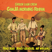 Green Lion Crew - Ganja Morning Riddim - EP