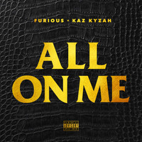 Furious - All On Me (feat. Kaz Kyzah) - Single