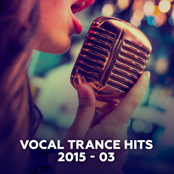 Various Artists - Vocal Trance Hits 2015-03