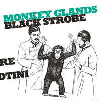 Black Strobe - Monkey Glands EP