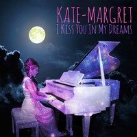 Kate-Margret - I Kiss You in My Dreams