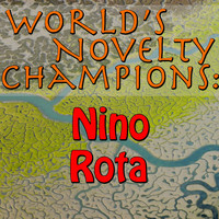 Nino Rota - World's Novelty Champions: Nino Rota