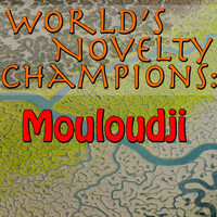 Mouloudji - World's Novelty Champions: Mouloudji