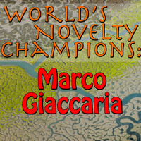 Marco Giaccaria - World's Novelty Champions: Marco Giaccaria