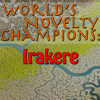 Irakere - World's Novelty Champions: Irakere