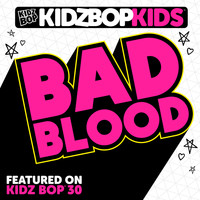 Kidz Bop Kids - Bad Blood