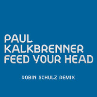 Paul Kalkbrenner - Feed Your Head (Robin Schulz Remix)