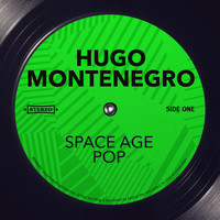 Hugo Montenegro - Space Age Pop