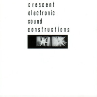 Crescent - Electronic Sound Constructions