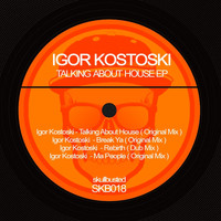 Igor Kostoski - Talking About House Ep