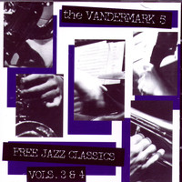 The Vandermark 5 - Free Jazz Classics Vols. 3 & 4