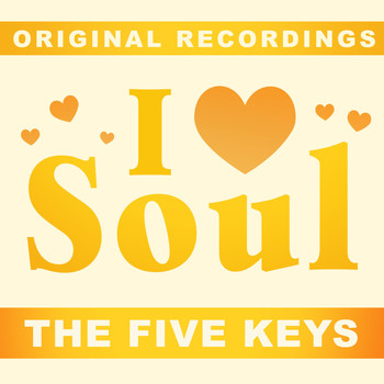 The Five Keys - I Love Soul