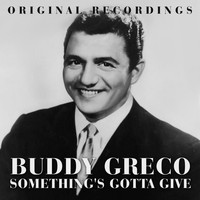 Buddy Greco - Something's Gotta Give