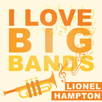 Lionel Hampton - I Love Big Bands
