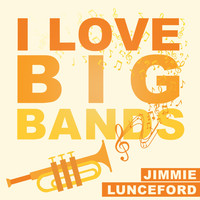 Jimmie Lunceford - I Love Big Bands