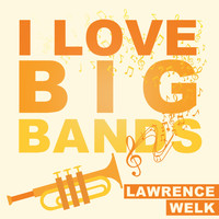 Lawrence Welk - I Love Big Bands