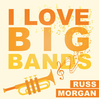 Russ Morgan - I Love Big Bands