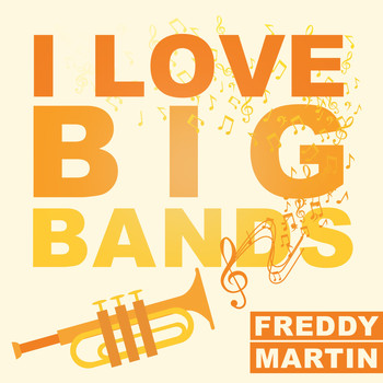 Freddy Martin - I Love Big Bands