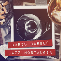 Chris Barber - Jazz Nostalgia
