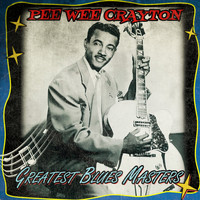 Pee Wee Crayton - Greatest Blues Masters